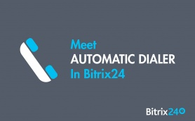 Meet Automatic Dialer In Bitrix24